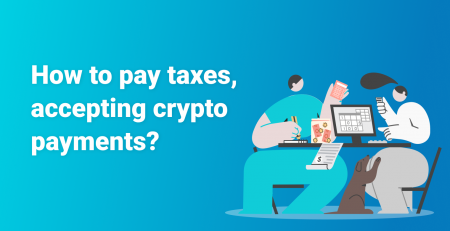 How to pay taxes, accepting crypto payments?