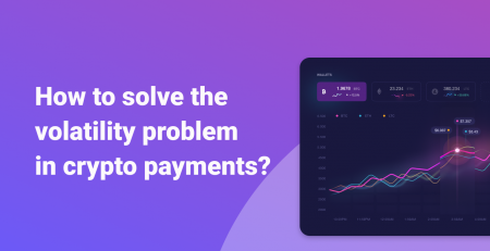 How to solve the volatility problem in crypto payments?